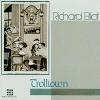 Richard Elliot - Trolltown
