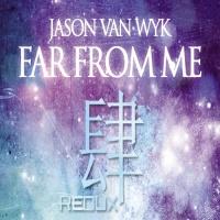 Jason Van Wyk - Far From Me