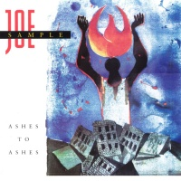 Joe Sample - Ashes To Ashes