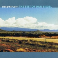 Dan Siegel - Along the Way: The Best of Dan Siegel