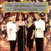 The Manhattan Transfer - The Symphony Sessions