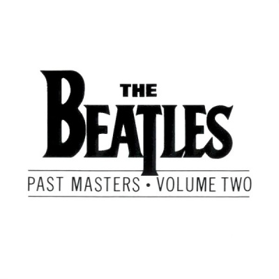 The Beatles - Past Masters, Vol. 2
