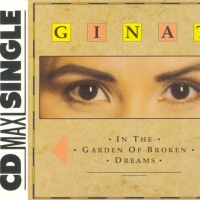 Gina T. - In The Garden Of Broken Dreams (Single)