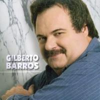 - Gilberto Barros