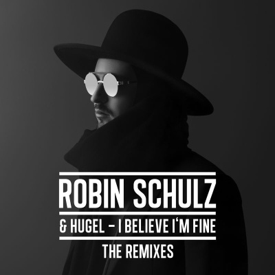 Robin Schulz - I Believe I'm Fine: The Remixes