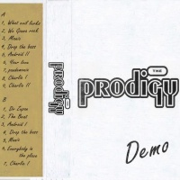 The Prodigy - Unreleased Demo Tape (Remastered) (Переиздание)