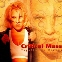 Critical Mass - Together In Dreams