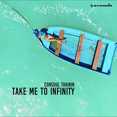 Consoul Trainin - Take Me To Infinit