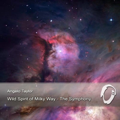 Angelo Taylor - Wild Spirit Of Milky Way - The Symphony (Single)
