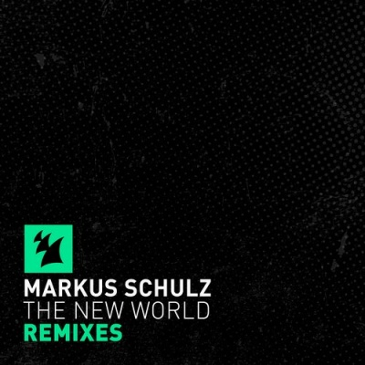 Markus  Schulz - The New World - Remixes