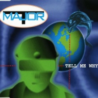 Major T. - Tell Me Why (Radio Edit)