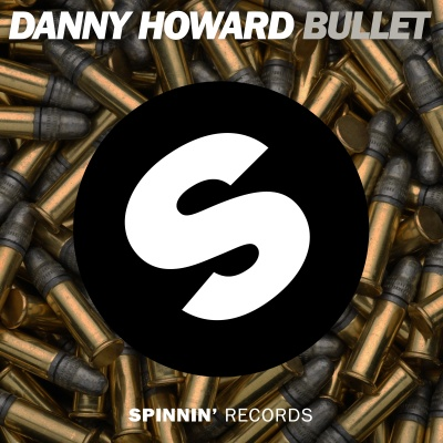 Danny Howard - Bullet