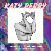 - Chained To The Rhythm (Oliver Heldens Remix)