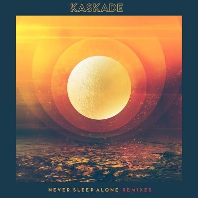 Kaskade - Never Sleep Alone (Remixes) - Single