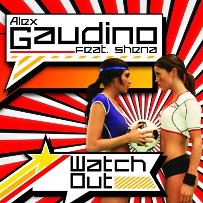 Alex Gaudino - Watch Out