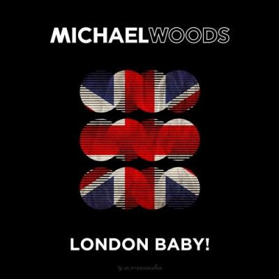 Michael Woods - London Baby!