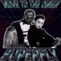 Superfly - Move To The Omen (Radio Cut)