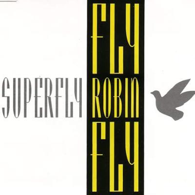 Superfly - Fly Robin Fly