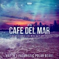 MATTN - Cafe Del Mar 2016 (Dimitri Vegas & Like Mike vs. Klaas Mix)