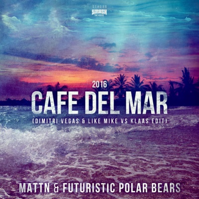 MATTN - Café Del Mar 2016 (Dimitri Vegas & Like Mike Mixes) - EP