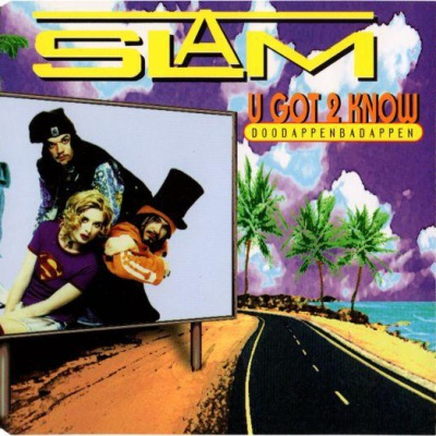 Slam - U Got 2 Know