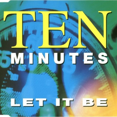 TEN MINUTES - Let It Be