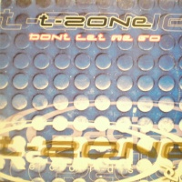 T-ZONE - Don't Let Me Go