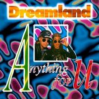 Dreamland - Anything For U