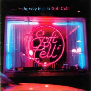 Soft Cell - The Very Best Of Soft Cell