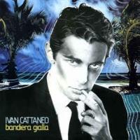 Ivan Cattaneo - Bandiera Gialla