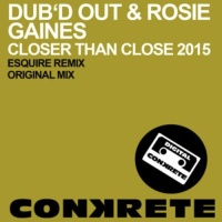 Dub'd Out - Closer Than Close 2015 (eSQUIRE Classic House Remix)