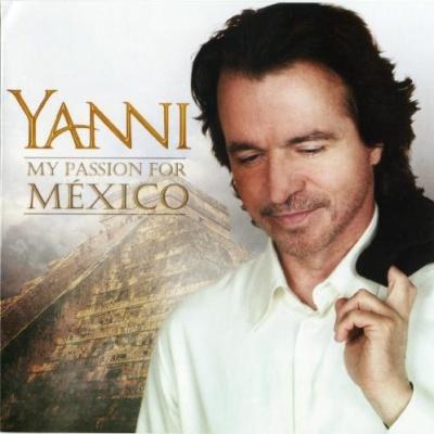 Yanni - My Passion For Mexico