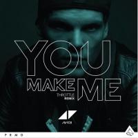 You Make Me (Throttle Remix)