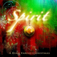Ryan Farish - Spirit (A Ryan Farish Christmas)