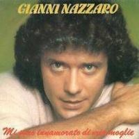Gianni Nazzaro - Mi Sono Innamorato Di Mia Moglie / Se Non Piove Ci Potremo Amare