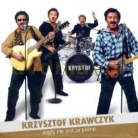 Krzysztof Krawczyk - Nigdy Nie Jest Za Pozno