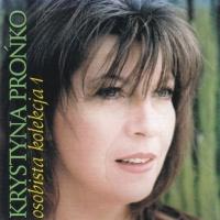 Krystyna Pronko - Krystyna Pronko - Osobista Kolekcja 1