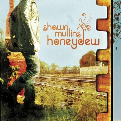 Shawn Mullins - Honeydew