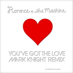 Florence And The Machine - You've Got The Love (Mark Knight Remix)