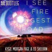 I See Fire (AA 'Longest Road' Bootleg)