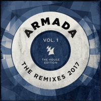 - Armada - The Remixes 2017 Vol 1 (The House Edition)