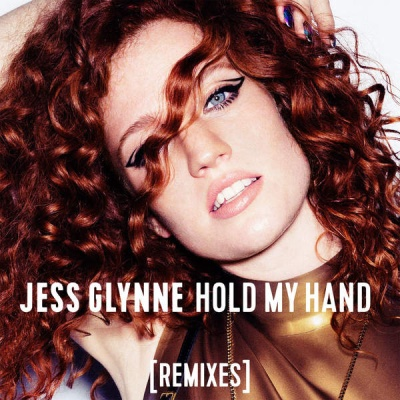 Jess Glynne - Hold My Hand - Remixes