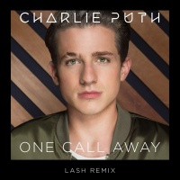 - One Call Away (Lash Remix)