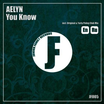 Aelyn - You Know (Yuriy Poleg Club Mix)