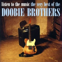- Listen To The Music: The Very Best Of The Doobie Brothers