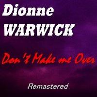 Dionne Warwick - Don't Make Me OverRemastered