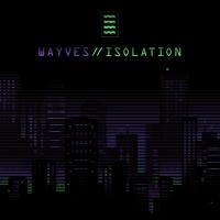 Wayves - Don't Wanna Be Alone