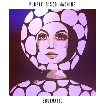 Purple Disco Machine - Soulmatic
