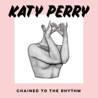 - Chained To The Rhythm - Remixes