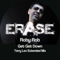 MC Roby Rob - Get Get Down (Terry Lex Mix)